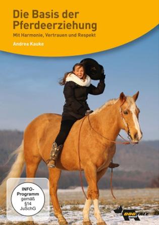 Die Basis der Pferdeerziehung. Mit Andrea Kauke