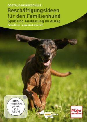 Beschäftigungsideen für den Familienhund - Spaß und Auslastung im Alltag. Petra Krivy und Angelika Lanzerath