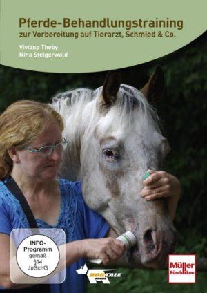 Pferde-Behandlungstraining zur Vorbereitung auf Tierarzt, Schmied & Co. Viviane Theby